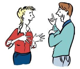 Hier ist eine Skizze/ ein Piktogramm. Darauf sieht man eine Frau und einen Mann. Sie stehen sich gegenüber und sprechen mit Gebärden.